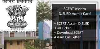 SCERT Assam D.EI.ED Admit card, Download Hall ticket Download