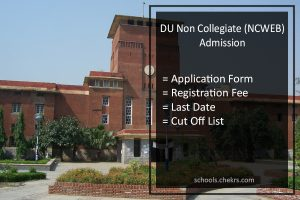 DU Non Collegiate (NCWEB) Admission, Application Form, Last Date, Fee, Cut Off List