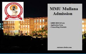 MMU Mullana Admission, MBBS BDS B.Tech Application, Counselling Schedule