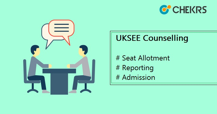 UKSEE Counselling Seat Allotment Result, Form, Dates, Procedure