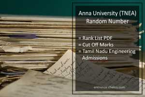 Anna University (TNEA) Random Number, Rank List Pdf, Cut Off Marks