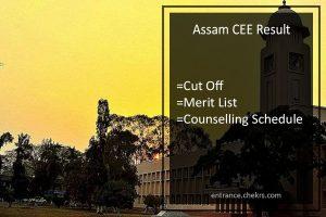 Assam CEE Result, ceemedu.org Cut Off, Merit List, Counselling Schedule