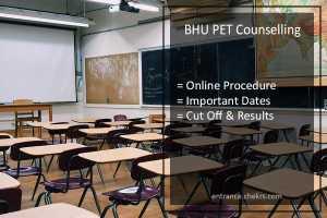 BHU PET Counselling, Online Process, Dates, Cut Off, Merit List