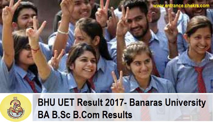 BHU UET Result 2017- Banaras University BA B.Sc B.Com Results