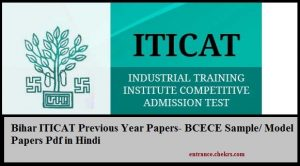 Bihar ITICAT Previous Year Papers- BCECE Sample/ Model Papers Pdf in Hindi