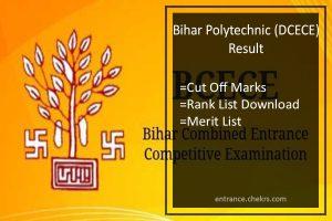 Bihar Polytechnic Result - DCECE Cut Off Marks, Rank List Download