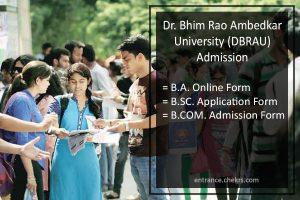 Dr. Bhim Rao Ambedkar University (DBRAU) Admission, BA BSC BCOM Online Form