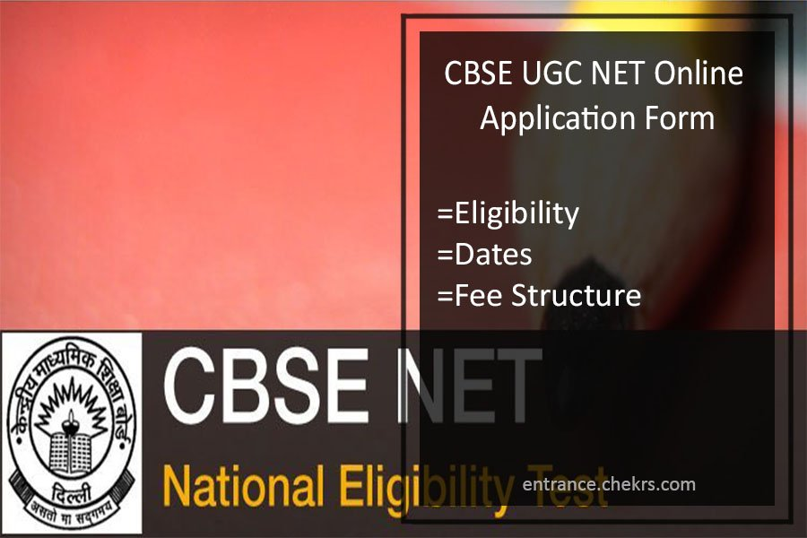 CBSE UGC NET Online Application Form- Eligibility, Dates, Fee Structure