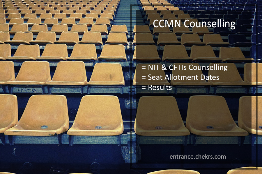CCMN Counselling- NIT & CFTIs Centralized Seat Allotment Dates, Result