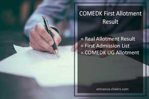 COMEDK First Allotment Result, Released, REAL UGET Allotment@comedk.org