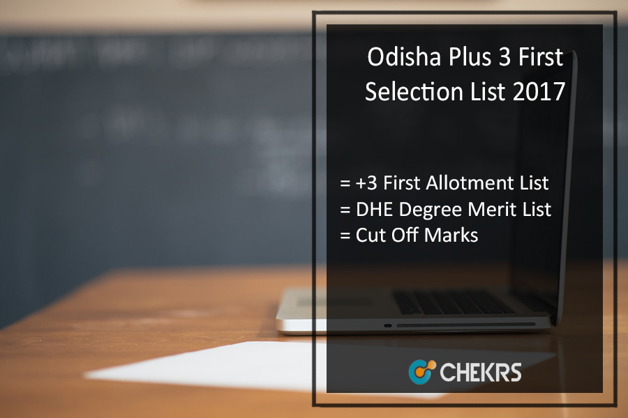 Odisha Plus 3 (+3) First Selection List - DHE Degree Merit List, Cut Off Marks
