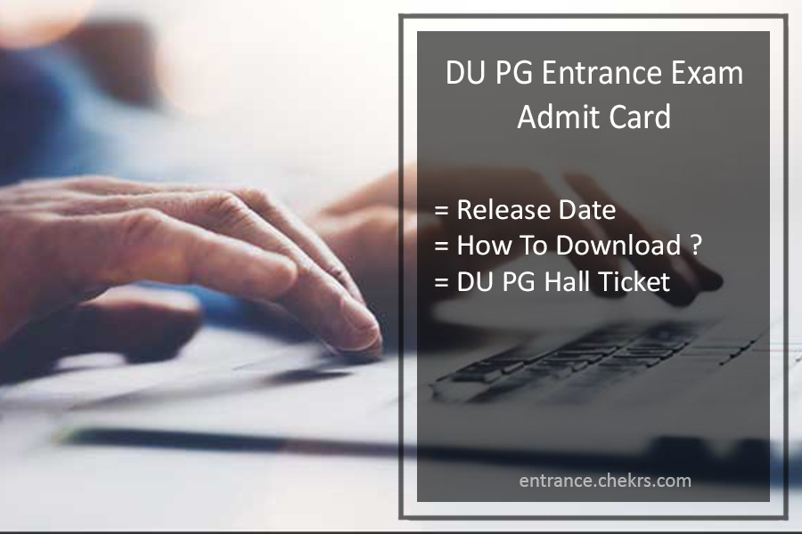 DU PG Entrance Exam Admit Card - Delhi University Admit Card Released @du.ac.in