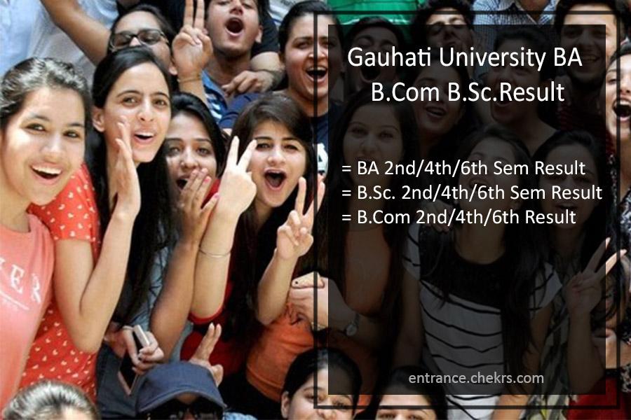 Gauhati University BA B.Sc B.Com Result- 2nd 4th 6th Semester Results