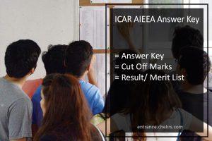 ICAR AIEEA Answer Key, icar.org.in Cut Off Marks, List, Result