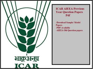 ICAR AIEEA Previous Year Question Papers Pdf- Download Sample/ Model Papers (2015-11)