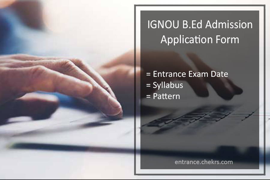 IGNOU B.Ed Admission Application Form, Entrance Exam Date, Syllabus, Pattern