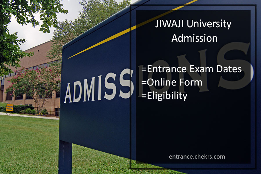 JIWAJI University Admission UG PG Online Form, Entrance Exam Dates