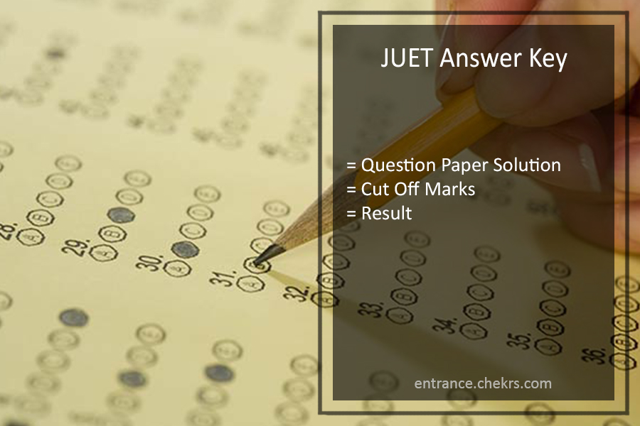 JUET Answer Key- Question Paper Solution, Cut Off Marks, Result