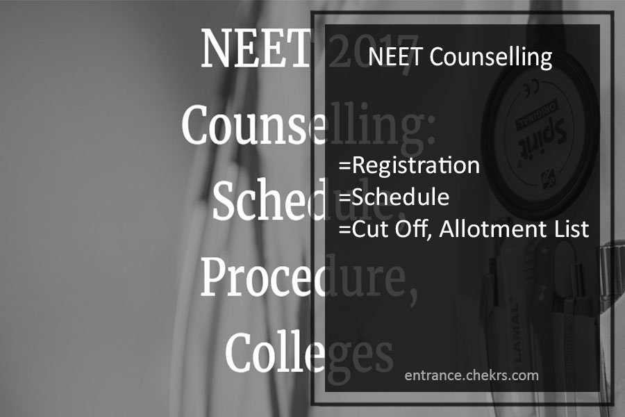 NEET Counselling Registration, Schedule, Govt./ Private College Cut Off, Allotment List