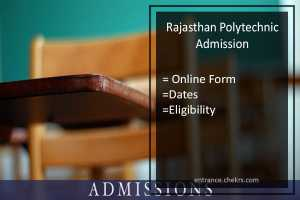 Rajasthan Polytechnic Admission, Online Form, Dates, Eligibility, Procedure