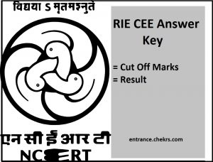 RIE CEE Answer Key, 11th June Exam Cut Off Marks (Expected), Result
