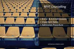 RPVT Counselling, RAJUVAS B.V.Sc & A.H Admission Dates, Procedure