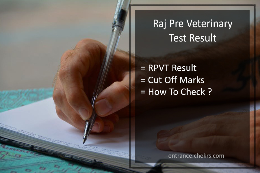 RPVT Result - Raj Pre Veterinary Test Result, Cut Off Marks @rajuvas.org