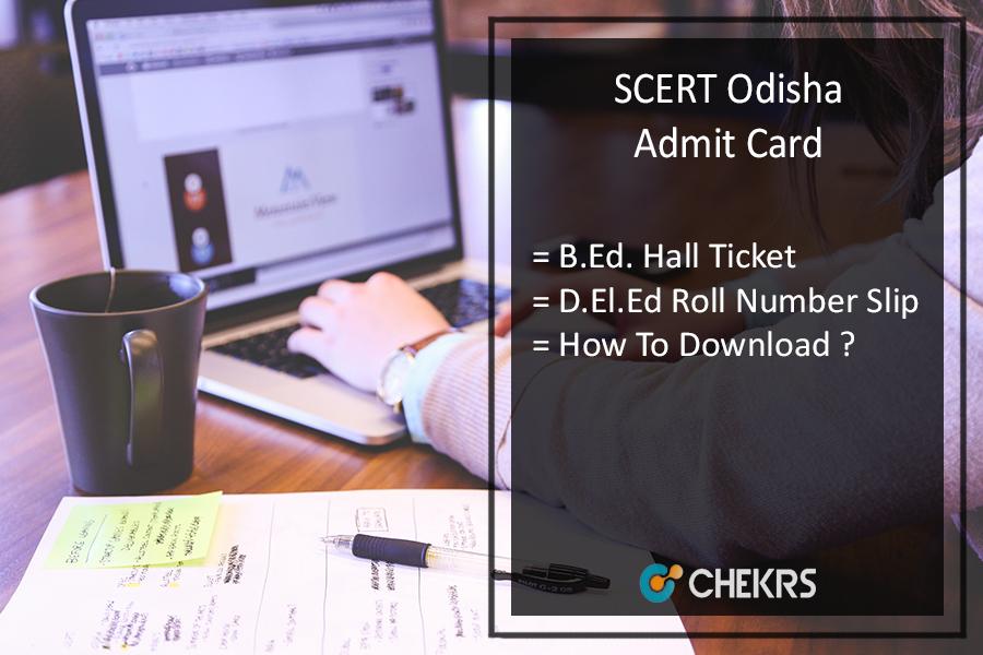 SCERT Odisha Admit Card - B.Ed/ D.El.Ed Entrance Admit Card Download