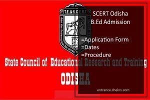 SCERT Odisha B.Ed Admission Application Form, Dates, Procedure
