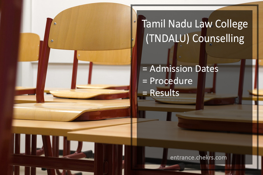 Tamil Nadu Law College (TNDALU) Counselling - Admission Dates, Procedure, Result