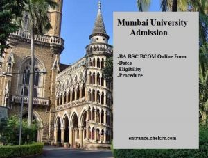 Mumbai University Admission- BA BSC BCOM Online Form, Dates, Eligibility, Procedure