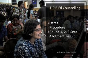 UP B.Ed Counselling, Dates, Procedure, Round 1, 2, 3 Seat Allotment Result