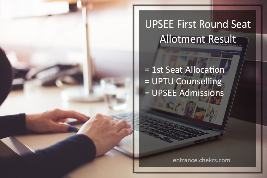 UPSEE 1st/ First Round Seat Allotment Result- UPTU Counselling @upsee.nic.in