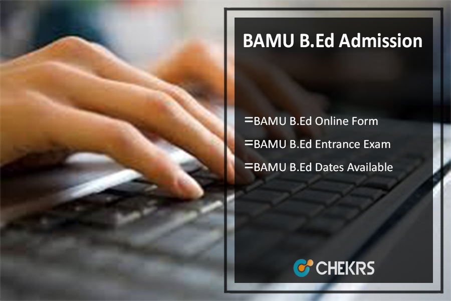 BAMU B.Ed Admission 2017- Online Form, Entrance Exam, Dates Available