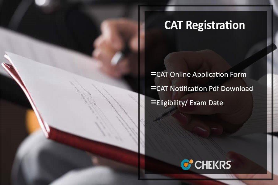 CAT Registration, Apply Online, Eligibility, Exam Date 26th Nov
