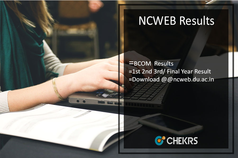 NCWEB Result, BCOM 1st 2nd 3rd/ Final Year Result @ncweb.du.ac.in