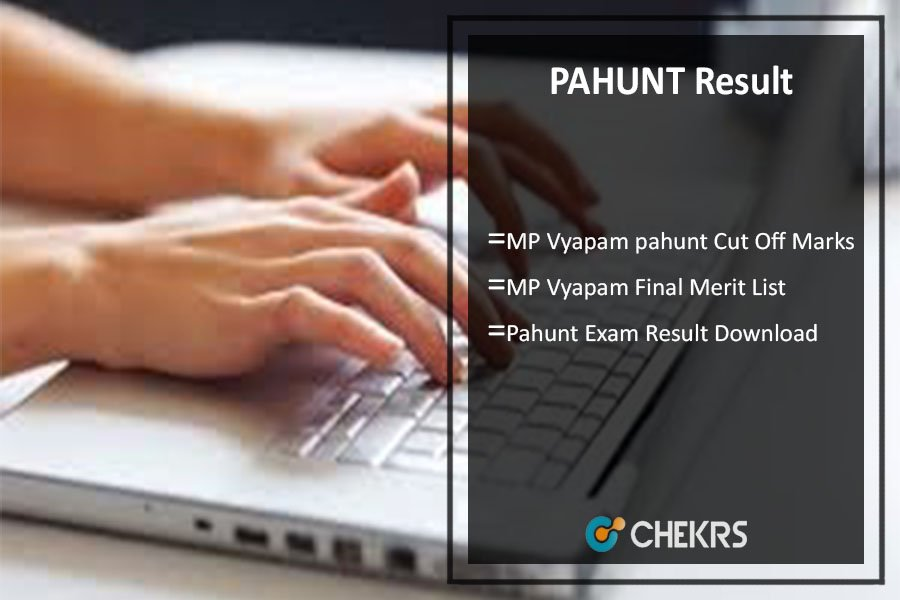 PAHUNT Result Date- MP Vyapam pahunt Cut Off Marks, Merit List Releasing