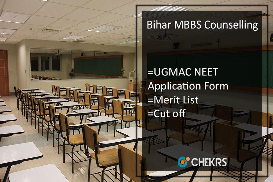 Bihar MBBS Counselling -UGMAC NEET Application Form, Merit List