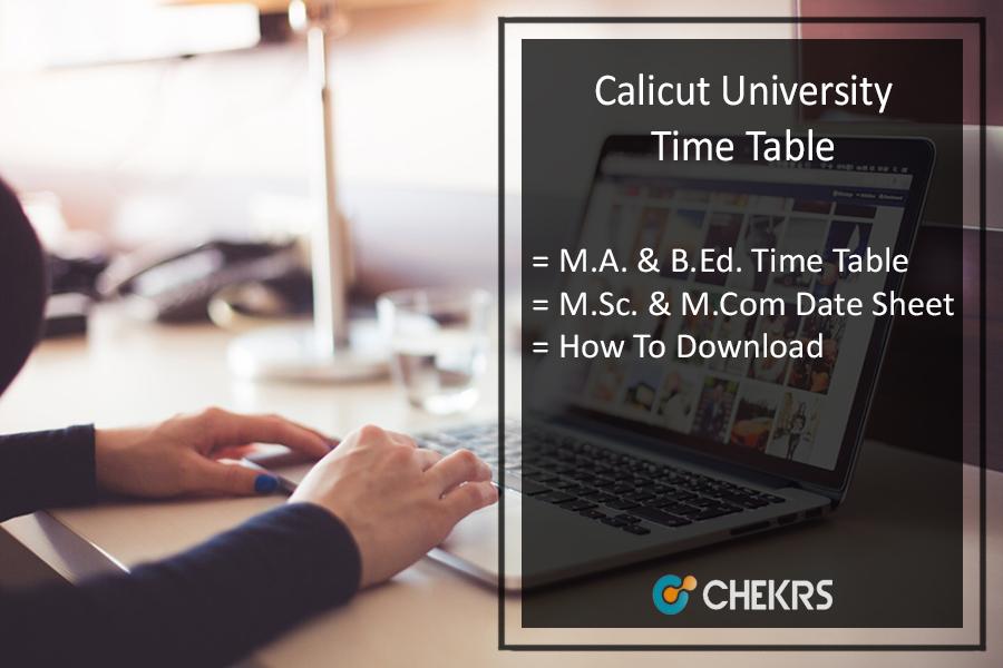 Calicut University Time Table - CU MA-MSC-MCOM-B.Ed-MTTM Exam Schedule Released
