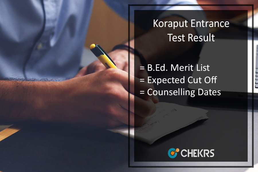 Koraput B.Ed Entrance Test Result - Expected Cut Off Marks, Counselling Dates