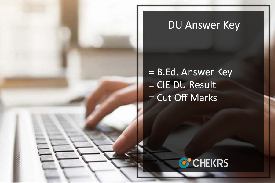 DU B.Ed Answer Key - CIE Delhi University Result, Cut Off Marks