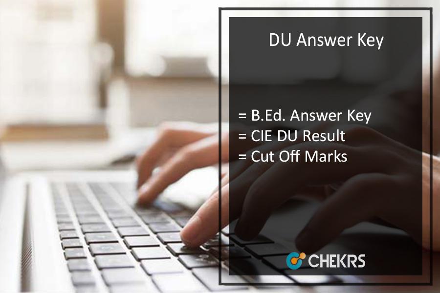 DU B.Ed Answer Key - CIE Delhi University Result, Cut Off Marks