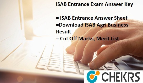 ISAB Entrance Exam Answer Key Pdf- Agri Business July Exam Result, Cut Off Marks
