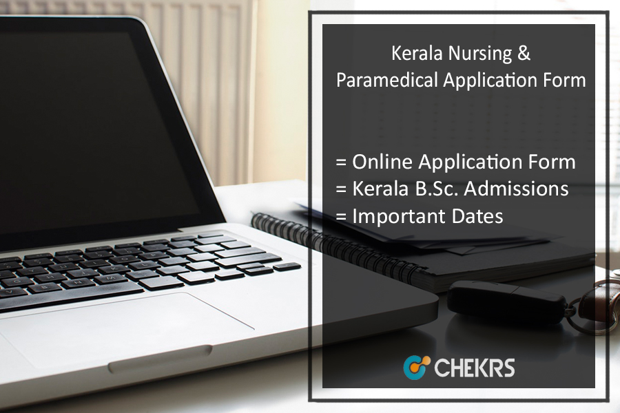 Kerala B.Sc Nursing & Paramedical Application Form - Admissions Start from 8th July