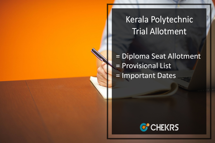 Kerala Polytechnic Trial Allotment, Diploma Provisional Rank List To Be Released