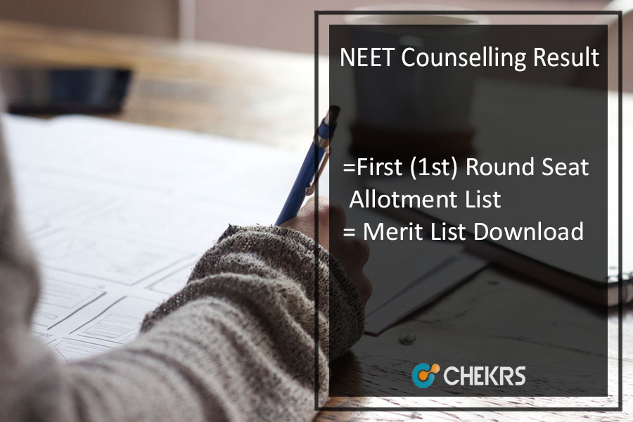 NEET Counselling Result 2017- First (1st) Round Seat Allotment List