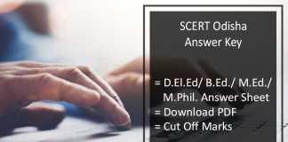SCERT Odisha Answer Key, D.El.Ed/ B.Ed/ M.Ed/ M.Phil 9th July Cut Off Marks