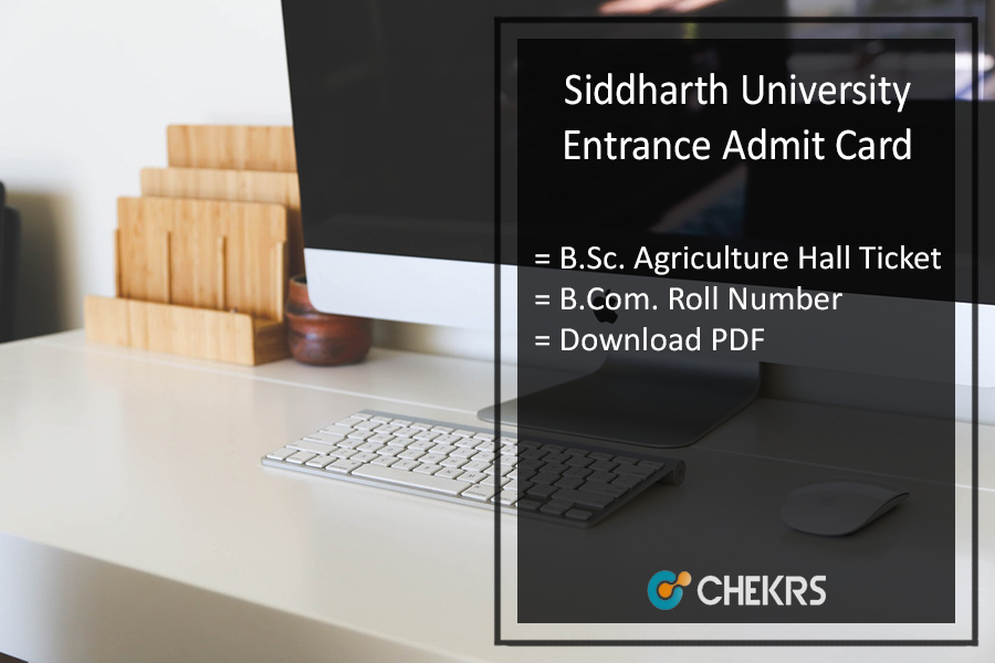 Siddharth University Entrance Admit Card, B.Sc Agri, BCOM Exam Hall Ticket