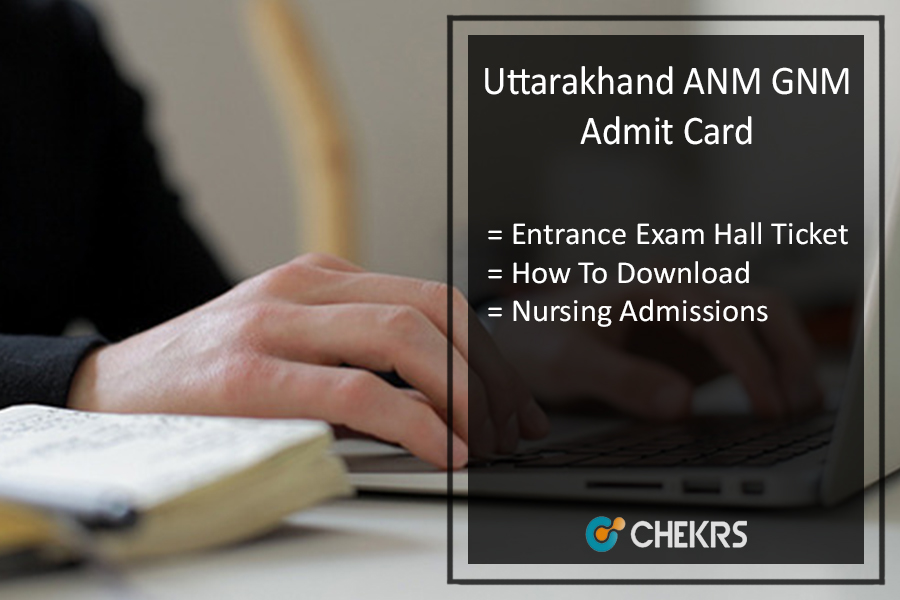 Uttarakhand ANM GNM Admit Card Download- Entrance Exam Hall Ticket