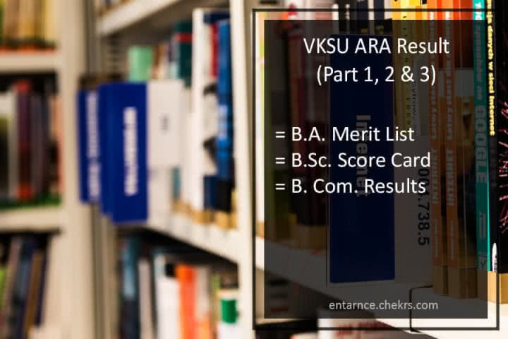 VKSU ARA BA BSC BCOM B.Ed Result - Part 1, 2, 3 Result @vksu.ac.in